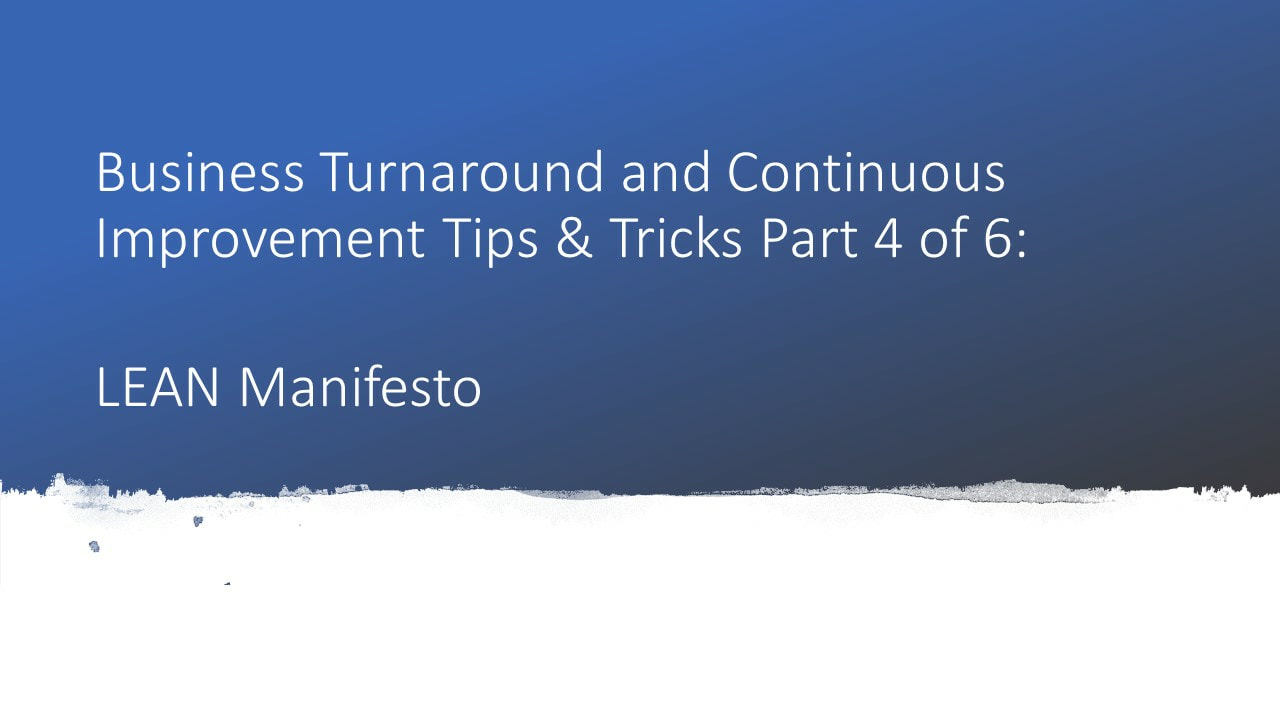 business turnaround and continuous improvement tips and tricks part 4 of 6- Lean manifesto by drshruti bhat