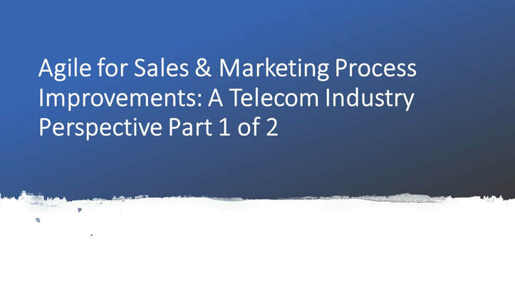 Agile for sales and marketing process improvements: a telecom industry perspective part 1 of 2 by dr shruti bhat, agile, telecommunication sales