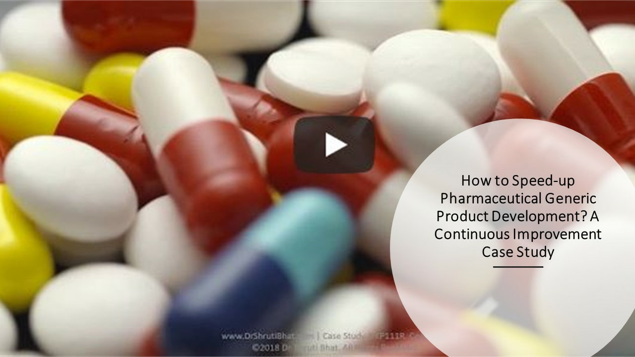 how to speed-up pharmaceutical generic product development- a continuous improvement case study by dr shruti bhat