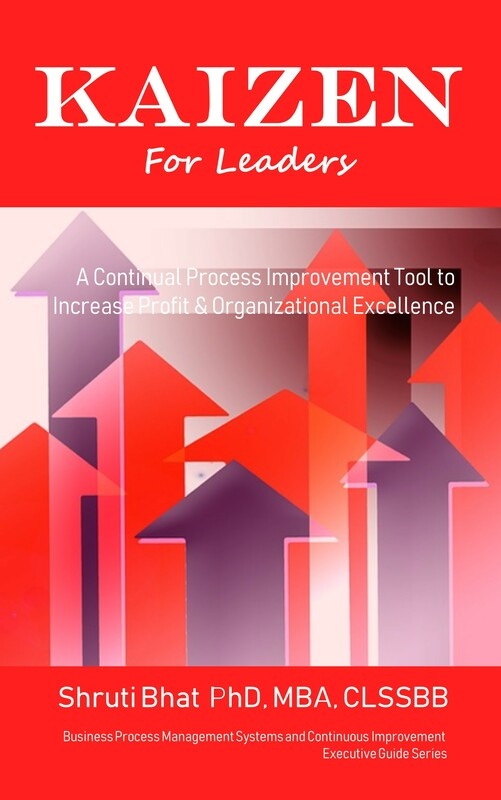 kaizen for leaders, continuous process improvement tool to increase profit and organizational excellence by shruti bhat