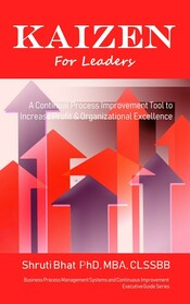 Kaizen for leaders continuous improvement and business process management book series by dr shruti bhat, kaizen methodlogy