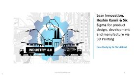 lean innovation, hoshin kanrii and six sigma for product design, development and manufacture via 3D printing