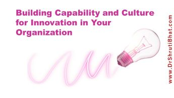 building capability and culture for innovation in your organization workshop by dr shruti bhat