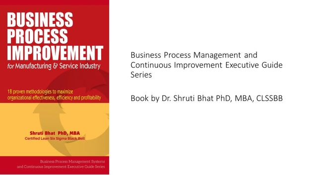 Business process improvement methodologies for manufacturing and service industry book by Dr Shruti Bhat