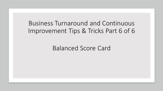 business turnaround and continuous improvement tips and tricks part 6 of 6, balanced score card , dr shruti bhat