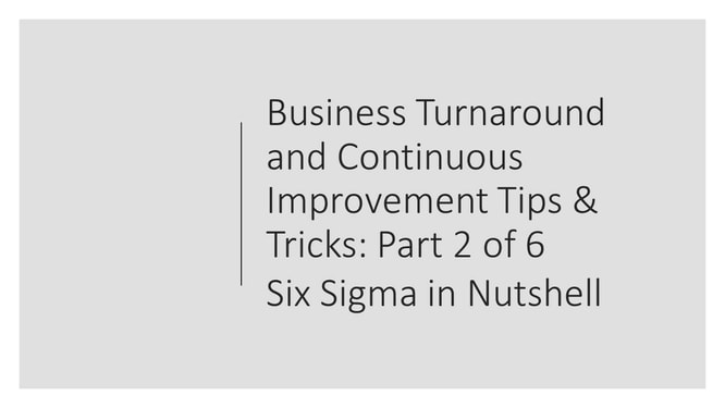 business turnaround and continuous improvement tips and tricks 2 of 6, si sigma in nutshell by dr shruti bhat,