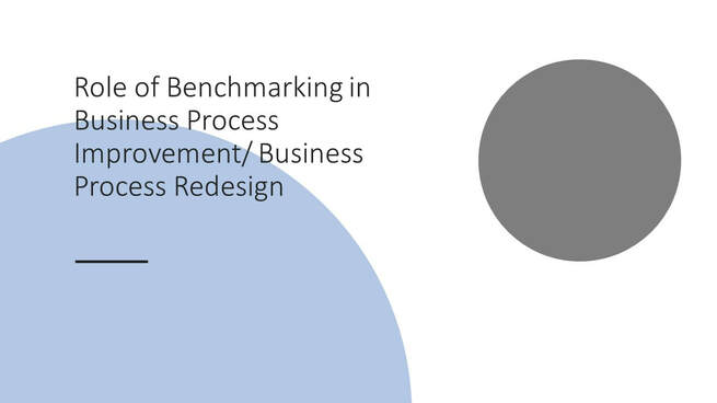 Role of benchmarking in business process improvement business process redesign
