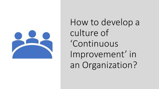 how to develop a culture of continuous improvement in an organization, dr shruti bhat