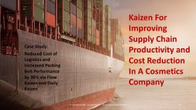 how to reduce cost of logistics and increase packaging belt output by 30% via Lean kaizen in a cosmetics company by dr shruti bhat
