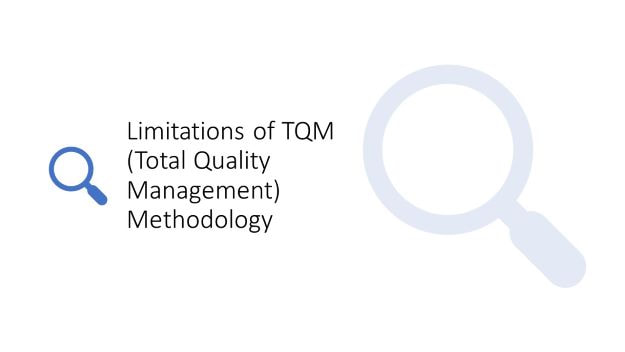 limitations of TQM methodology, limitations of total quality management, learn TQM with continuous improvement mastermind dr shruti bhat