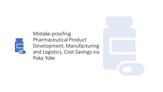 Mistake_proofing pharmaceutical product development manufacturing and logistics cost_savings via poka yoke