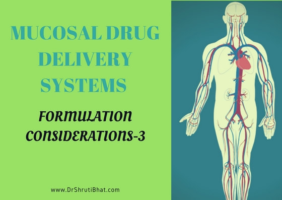 mucosal drug delivery systems formulation considerations- 3 by dr shruti bhat