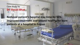 kaizen improvement case study in healthcare: Reduced patient's hospital stay time and improved treatment and would healing for burn patients in a hospital in France, Dr Shruti BHat