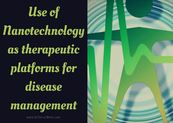 Advances in nanotechnology as therapeutic platforms