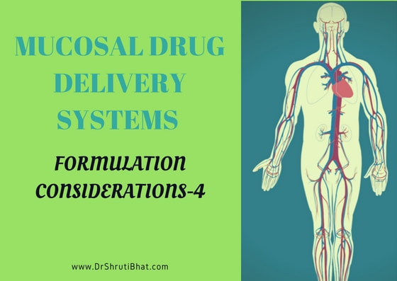 Formulations considerations of mucosal drug delivery